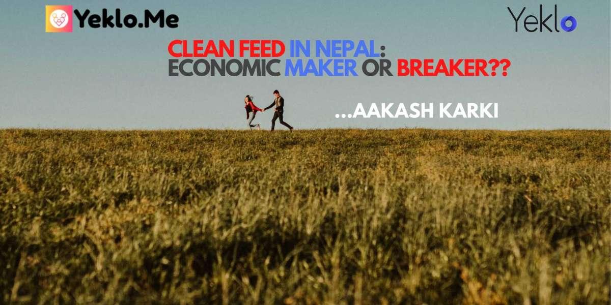 Clean Feed In Nepal: Economic Maker or Breaker??