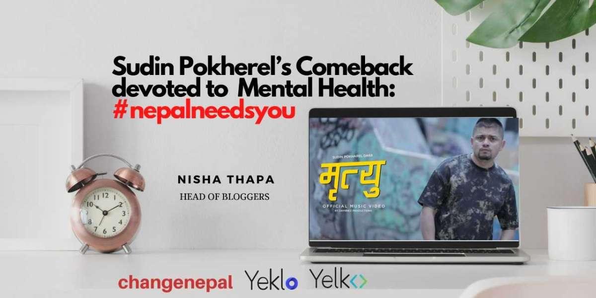 Sudin Pokherel's Comeback devoted to  Mental Health: #nepalneedsyou