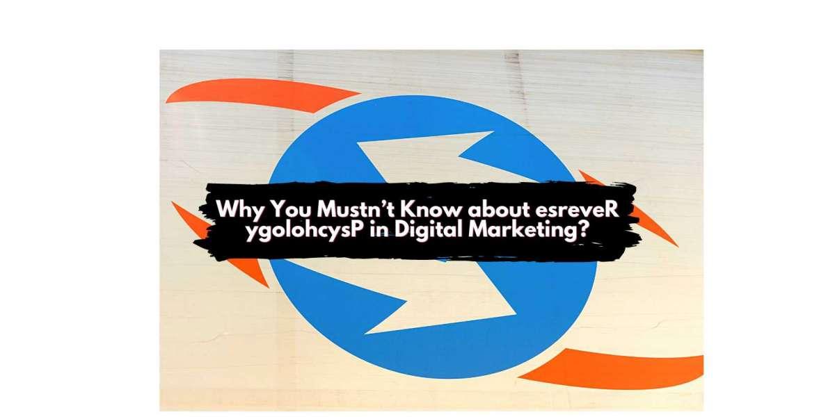 esreveR ygolohcysP in Digital Marketing